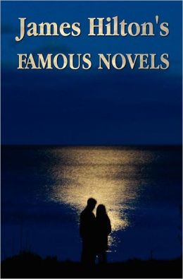 Famous Novels -(Unabridged) Lost Horizon, Knight Without Armour, Goodbye, Mr. Chips, Random Harvest, the Story of Dr Wassell, & So Well Remembered