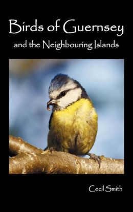 Birds of Guernsey (1879) and the Neighboring Islands: Alderney, Sark, Jethou, Herm; Being a Small Contribution to the Ornitholony of the Channel Islands