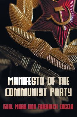 Manifesto Of The Communist Party - The Communist Manifesto