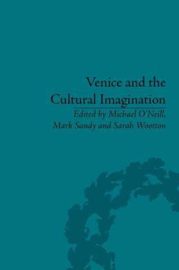 Venice and the Cultural Imagination: 'This Strange Dream upon the Water'