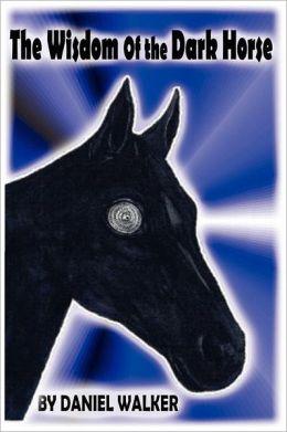 The Wisdom of the Dark Horse