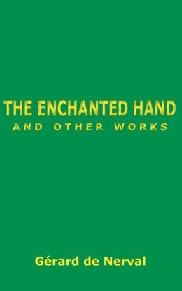 The Enchanted Hand and Other Works