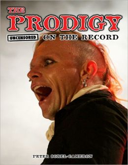 The Prodigy - Uncensored On the Record
