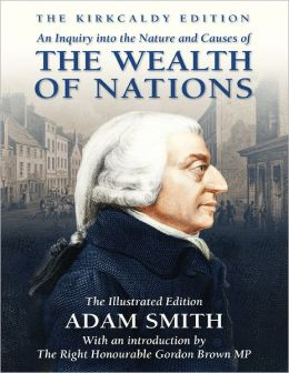 An Inquiry Into the Nature and Causes of the Wealth of Nations - The Illustrated Edition