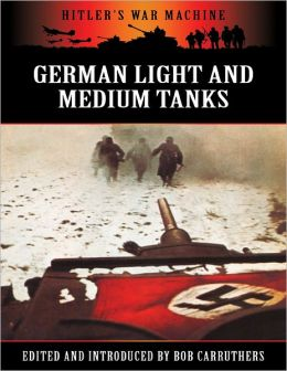 Hitler's War Machine: German Light and Medium Tanks
