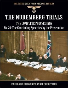 The Third Reich from Original Sources: The Nuremberg Trials - The Complete Proceedings Vol 20: The Concluding Statements of the Prosecution