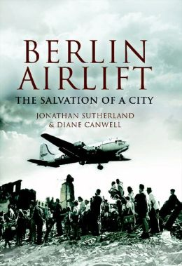 Berlin Airlift: The Salvation of a City