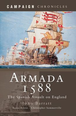 Armada 1588: The Spanish Assault on England
