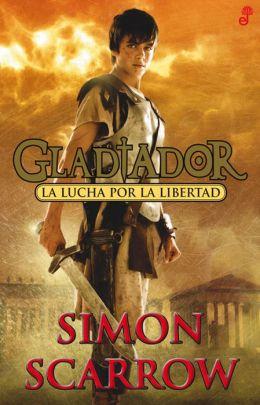 Gladiator. La Lucha por la libertad (PagePerfect NOOK Book)