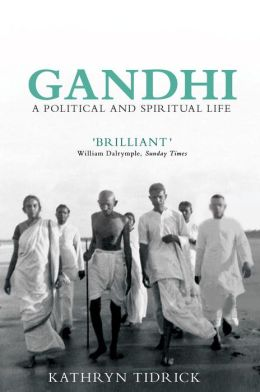 Gandhi: A Political and Spiritual Life