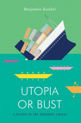Utopia or Bust: A Guide to the Present Crisis