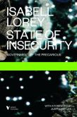 Book Cover Image. Title: State of Insecurity:  Government of the Precarious, Author: Isabell Lorey
