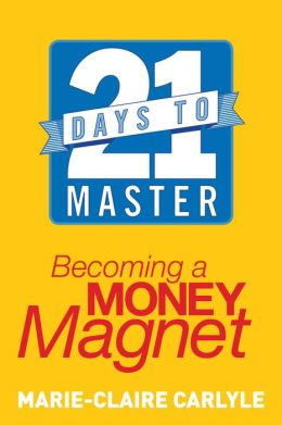 21 Days to Master Becoming a Money Magnet