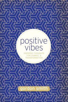 Positive Vibes: Inspiring Thoughts for Change and Transformation