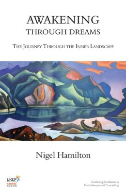 Awakening Through Dreams: The Journey Through the Inner Landscape