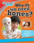 Book Cover Image. Title: Discovery Kids:  Why Do We Need Bones?, Author: Parragon Books Ltd