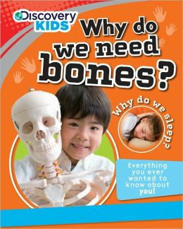 Discovery Kids: Why Do We Need Bones?