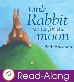 Little Rabbit Waits For the Moon (Parragon Read-Along)