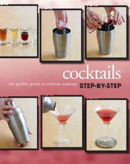 Step-by-Step: Cocktails (Love Food) (PagePerfect NOOK Book)