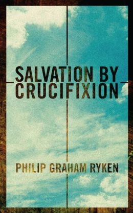 Salvation by Crucifixion