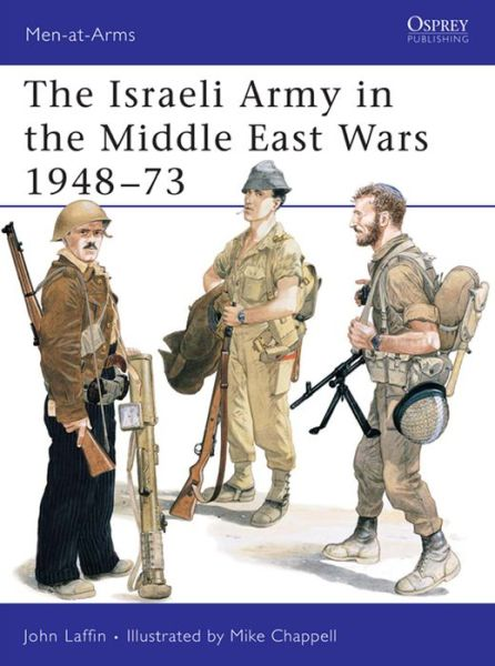 The Israeli Army in the Middle East Wars 1948-73