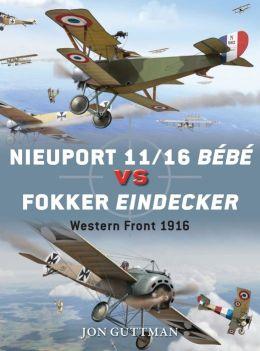 Nieuport 11/16 Bebe vs Fokker Eindecker: Western Front 1916