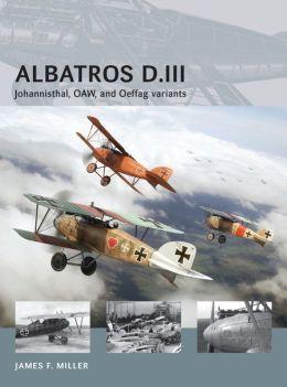 Albatros D.III: Johannisthal, OAW and Oeffag variants