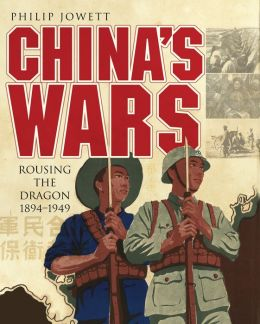 China's Wars: Rousing the Dragon 1894-1949