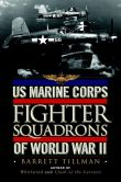 Book Cover Image. Title: US Marine Corps Fighter Squadrons of World War II, Author: Barrett Tillman