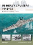 Book Cover Image. Title: US Heavy Cruisers 1943-75:  Wartime and Post-war Classes, Author: Mark Stille
