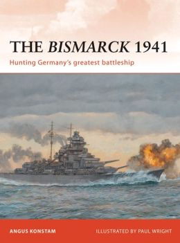 The Bismarck 1941: Hunting Germany's greatest battleship