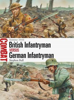 British Infantryman vs German Infantryman: Somme 1916
