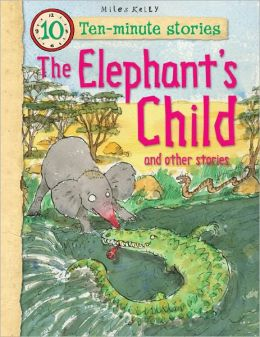 The Elephants Child and Other Stories