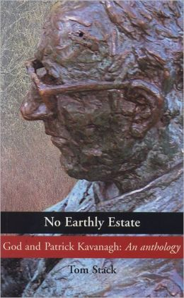 God and Patrick Kavanagh: An Anthology: No Earthly Estate