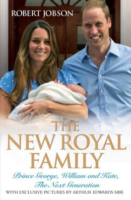 The New Royal Family: Prince George, William and Kate, the Next Generation