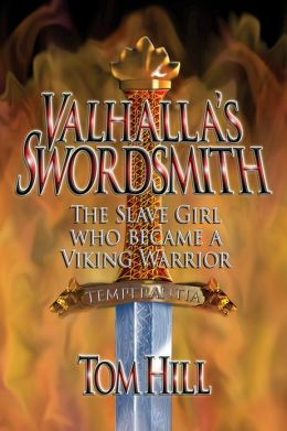 Valhalla's Swordsmith: The slave girl who became a Viking warrior