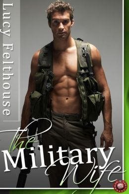 The Military Wife: Three Military Erotic Romance Stories