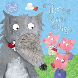 Touch and Feel Fairy Tales Three Little Pigs