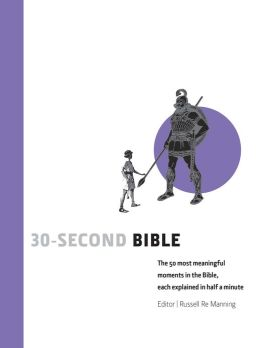 30-Second Bible: The 50 most meaningful moments in the Bible, each explained in half a minute