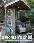 Book Cover Image. Title: A Woman's Shed:  Spaces for women to create, write, make music, think, grow and escape, Author: Gill Heriz
