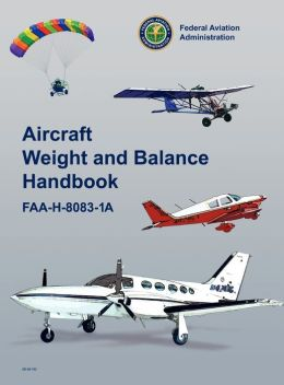 Aircraft Weight and Balance Handbook: FAA-H-8083-1a