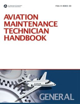 Aviation Maintenance Technician Handbook: General (2008 Revision, Incorporating 2011 Addendum)