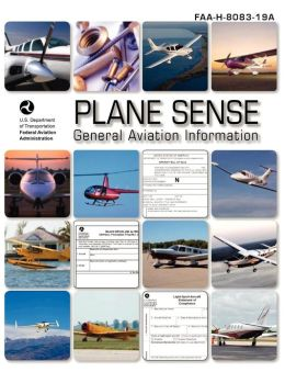 Plane Sense, General Aviation Information, 2008 ( FAA-H-8083-19a)