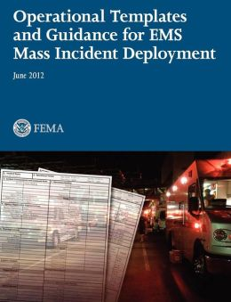 Operational Templates and Guidance for Mass EMS Incident Deployment.