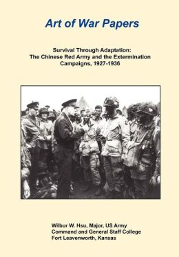 Survival Through Adaptation: The Chinese Red Army and the Extermination Campaigns, 1927-1936