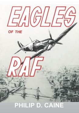 Eagles of the RAF: The World War II Eagle Squadrons