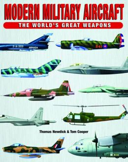 Modern Military Aircraft: The World's Great Weapons