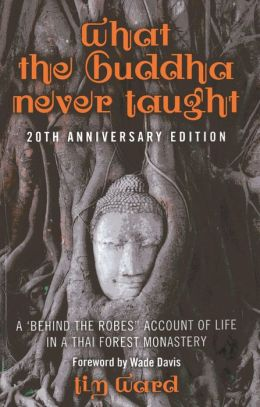 What the Buddha Never Taught: A 'Behind the Robes