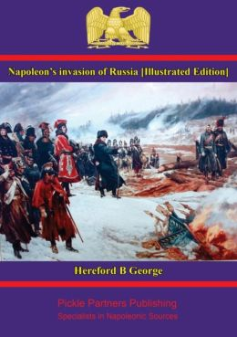 Napoleon's invasion of Russia [Illustrated Edition]