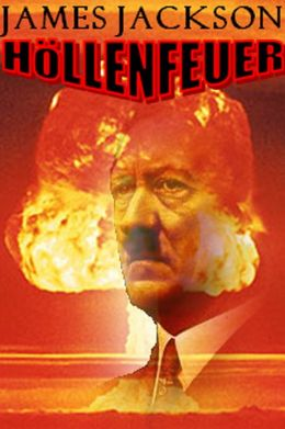 Höllenfeuer: The war has turned ... but the Nazis can still unleash Hell